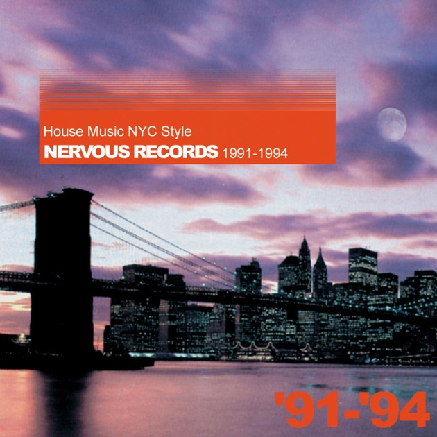 house music nyc style nervous records 1991 1994 by