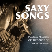 Saxy Songs - Magical Melodies and the Sound of the Saxaphone