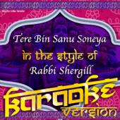 [Download] Tere Bin Sanu Soneya (In the Style of Rabbi Shergill) [Karaoke Version] MP3