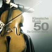 Klassische Musik 50: Die Größten Werke der Klassischen Musik