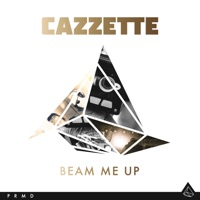 Beam Me Up - Single - Cazzette