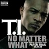 No Matter What - Single, T.I.