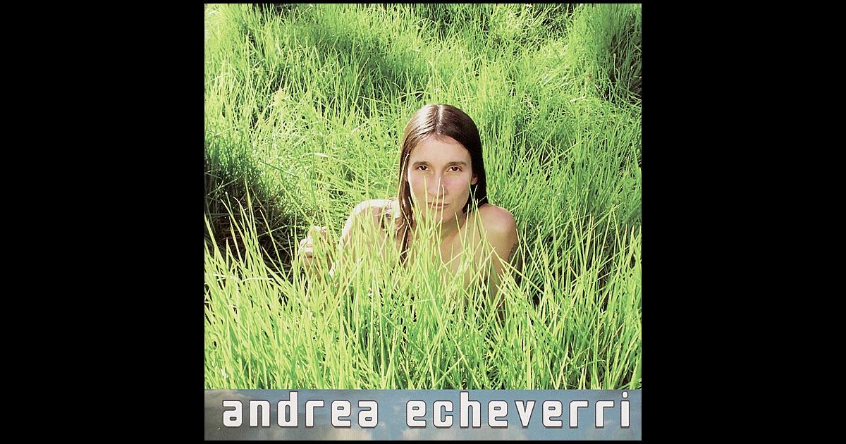 Andrea Echeverri: Andrea Echeverri By Andrea Echeverri On Apple Music