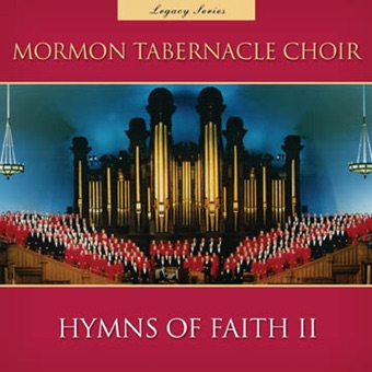 Hymns of Faith II (Legacy Series) – Mormon Tabernacle Choir