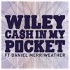Cash In My Pocket (feat. Daniel Merriweather) - Single, Wiley
