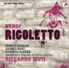Verdi: Rigoletto, Roberto Alagna, Andrea Rost, Orchestra del Teatro alla Scala & Riccardo Muti