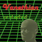 Restarted, Vanethian