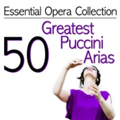 Essential Opera Collection - 50 Greatest Puccini Arias