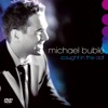 Caught In the Act (Live), Michael Bublé