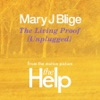 The Living Proof (Unplugged) [From the Motion Picture The Help] - Single, Mary J. Blige