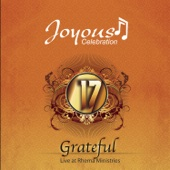 Joyous Celebration, Vol. 17 - Grateful (Live) - Joyous Celebration