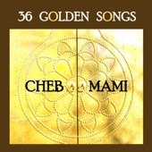 36 Golden Songs of Cheb Mami