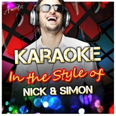 Rosanne (In the Style of Nick and Simon) [Karaoke Version]