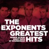 Why Does Love Do This To Me: The Exponents Greatest Hits (Deluxe Edition), The Exponents