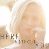 Here Without You (feat. Madilyn Bailey) - Tyler Ward