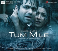 Tum Mile (Original Motion Picture Soundtrack) - Pritam & Neeraj Shridhar