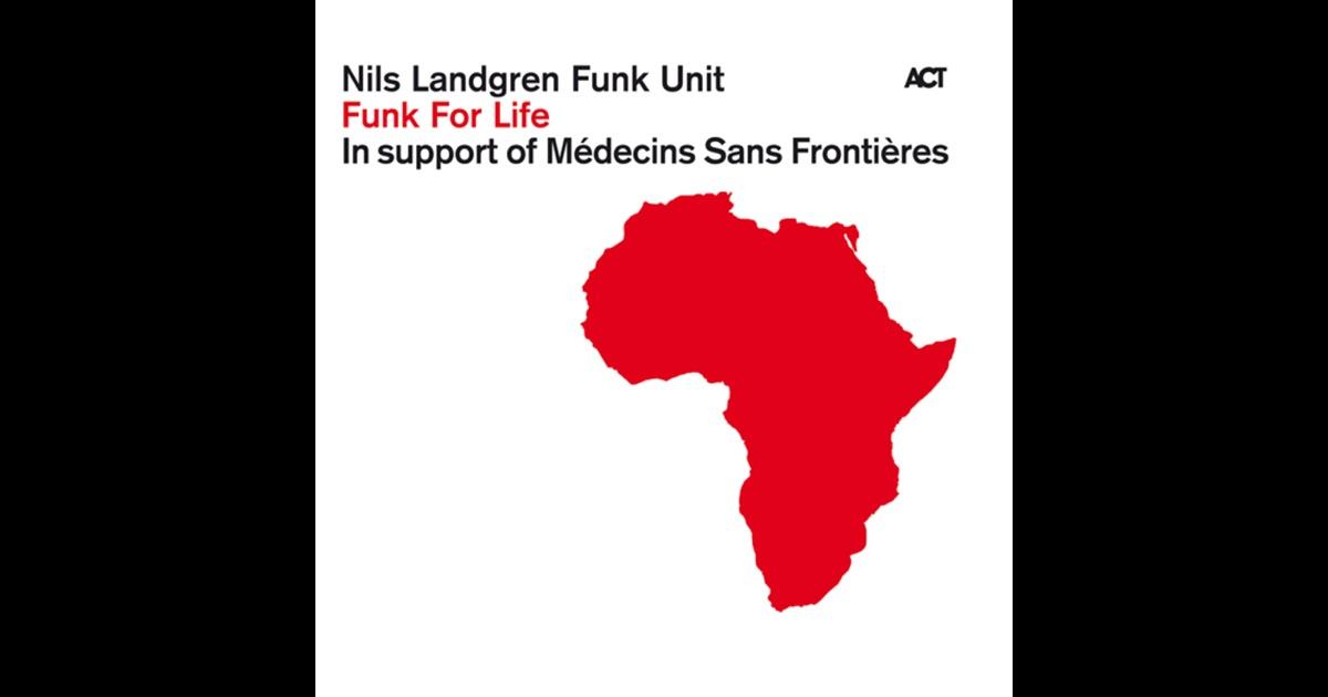 Nils Landgren Funk Unit - Funk For Life