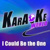 I Could Be the One (Originally Performed By Avicii & Nicky Romero) [Karaoke Version]