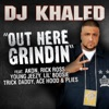 Out Here Grindin (feat. Akon, Rick Ross, Young Jeezy, Lil Boosie, Trick Daddy, Ace Hood & Plies) - Single, DJ Khaled