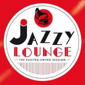 Jazzy Lounge - The Electro Swing Session