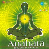 Anahata - Devotional Songs By Gayatri