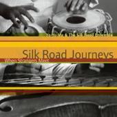 Silk Road Journeys: When Strangers Meet (Remastered) - Yo-Yo Ma & The Silk Road Ensemble