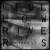Lykke Li - Follow Rivers