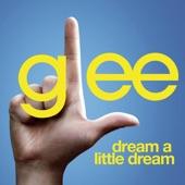 Dream a Little Dream (Glee Cast Version) - Single