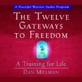 The Twelve Gateways To Freedom: a Training for Life