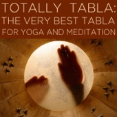 Totally Tabla: The Very Best Tabla for Yoga and Meditation
