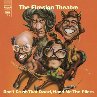 Don't Crush That Dwarf, Hand Me the Pliers – The Firesign Theatre