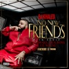 No New Friends SFTB Remix feat Drake Rick Ross Lil Wayne Single