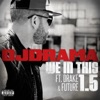 We in This 1.5 (feat. Drake & Future) - Single, DJ Drama
