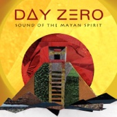 Day Zero - The Sound of the Mayan Spirit (Compiled By Damian Lazarus)