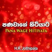 Pana Wage Hitiyata - H.R. Jothipala