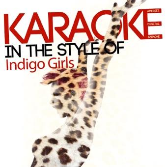 Karaoke (In the Style of Indigo Girls) – EP – Ameritz Digital Karaoke