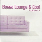 Bossa Lounge & Cool, Vol. 1