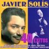 Javier Solís 40 Éxitos, Javier Solís