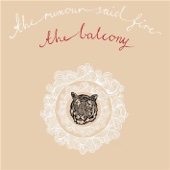 The Rumour Said Fire - The Balcony artwork