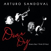 Arturo Sandoval - Dear Diz (Every Day I Think of You)  artwork