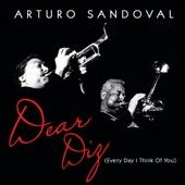 Arturo Sandoval - Dear Diz (Every Day I Think of You)  artwork