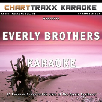 Artist Karaoke, Vol. 88 (Sing the Songs of The Everly Brothers) – Charttraxx Karaoke