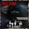 Thickskin, Skid Row