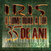 Iris - O lume doar a lor - 35 de ani