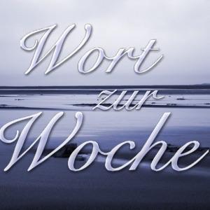 """Bibel-Wochenspruch: """"Wort zur Woche"""""""