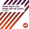 What Have You Done for Me Lately (A.R. Remix) - Single, Claudia
