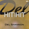 Del - Hit After Hit, Del Shannon