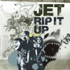 Rip It Up - Single, Jet
