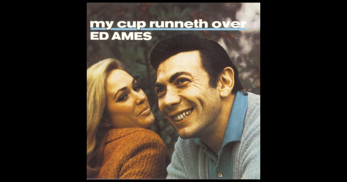 Ames Digital Indicators : My cup runneth over by ed ames on apple music