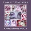 Concertos, Vol. 1, Ernesto Cortazar